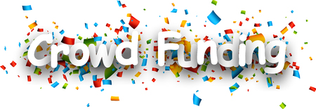 financing: White crowd funding paper banner with color confetti. Vector illustration. Illustration