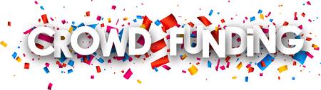 fondos negocios: crowdfunding blanca bandera de papel de color con confeti. Ilustración del vector.