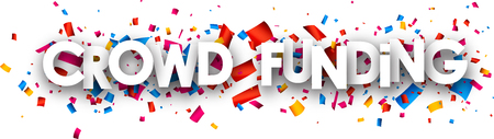 business funds: White crowd funding paper banner with color confetti. Vector illustration. Illustration
