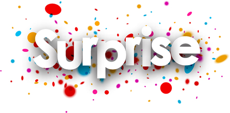 excite: Surprise paper banner with color drops. Vector illustration. Illustration