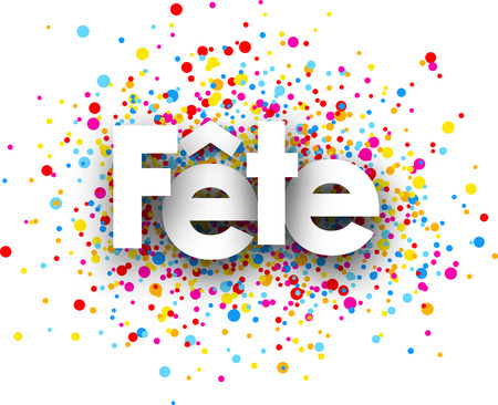 fete: Party paper card with color drops, French. Vector illustration.