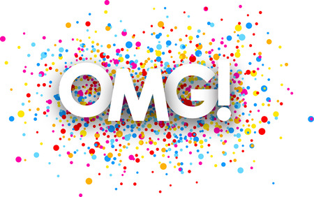 exciting: Omg paper banner with color drops. Vector illustration.