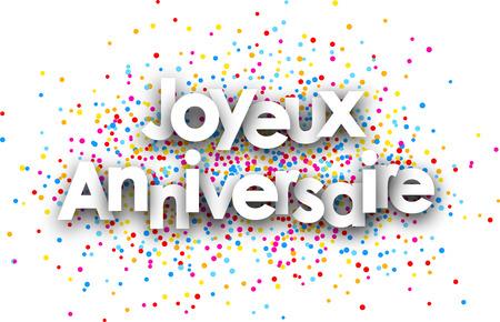Gelukkige verjaardag papier poster met kleur druppels, Frans. Vector illustratie.