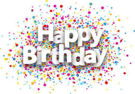 fete: Happy birthday paper background with color drops. Vector illustration.