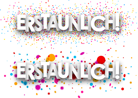 excite: Amazing paper banners with color drops, German. Vector illustration.