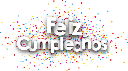 color drops: Happy birthday paper poster with color drops, Spanish. Vector illustration.