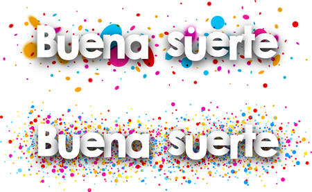 color drops: Good luck paper banners with color drops, Spanish. Vector illustration.