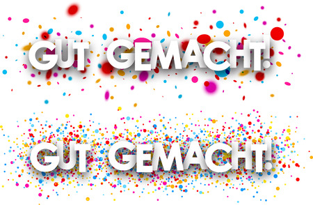 well done: Well done paper banners with color drops, German. Vector illustration.