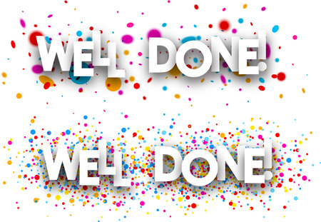 well done: Well done paper banners set with color drops. Vector illustration. Illustration