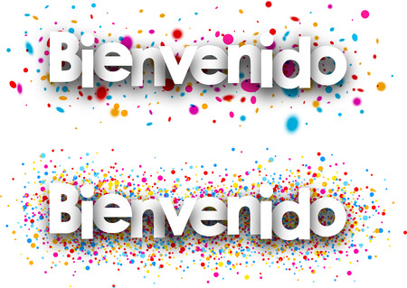 Welcome white paper banners with color drops, Spanish. Vector illustration.
