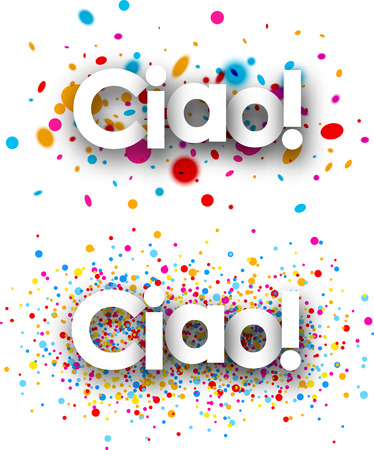 ciao: Hello paper banners set with color drops, Italian. Vector illustration.