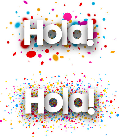 color drops: Hello paper banners set with color drops, Spanish. Vector illustration. Illustration