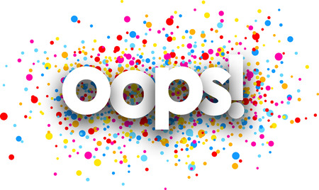 oops: Oops paper card with color drops. Vector illustration.