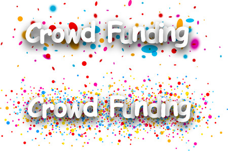 financing: White crowd funding paper banners with color drops. Vector illustration.