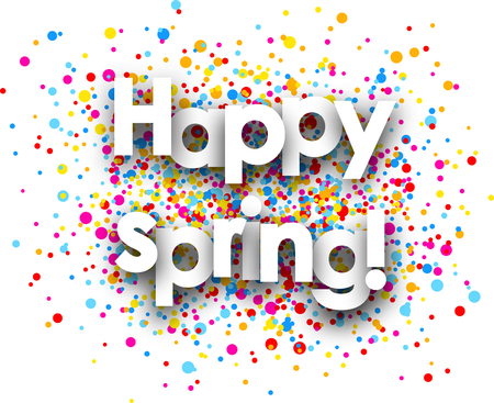 Happy spring paper card with color drops. Vector illustration.
