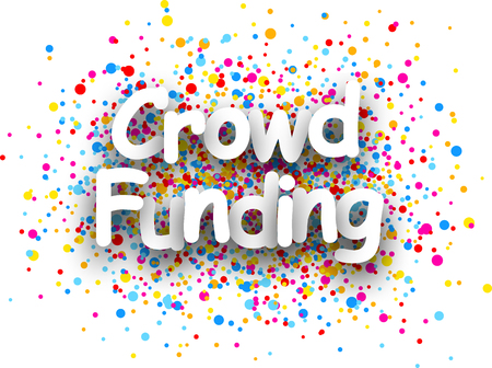 financing: White crowd funding paper card with color drops. Vector illustration.