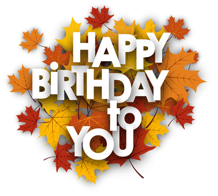 maple leaves: Happy birthday to you card with maple leaves. Vector illustration. Illustration