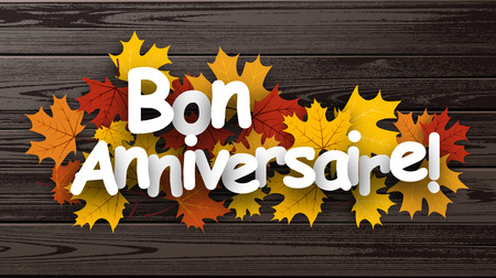 maple leaves: Happy birthday wooden background with maple leaves, French. Vector illustration.