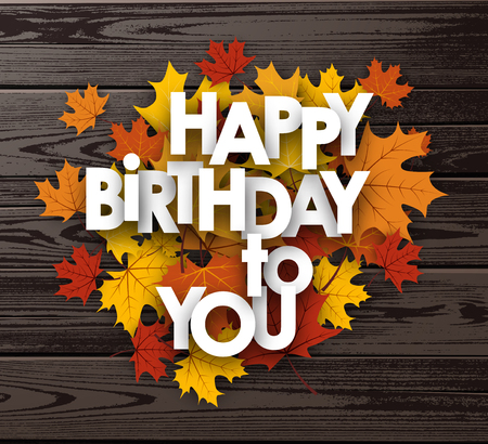 fete: Happy birthday to you wooden background with maple leaves. Vector illustration. Illustration