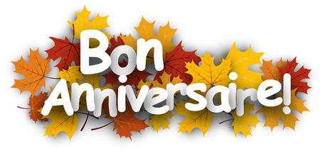 maple leaves: Happy birthday background with maple leaves, French. Vector paper illustration.