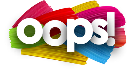 Oops poster with colorful watercolor brush strokes. Vector paper illustration.