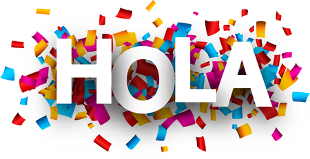 Hola card with colorful paper confetti, Spanish. Vector background.