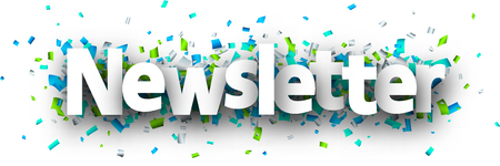 Newsletter sign with colorful paper confetti. Vector background.
