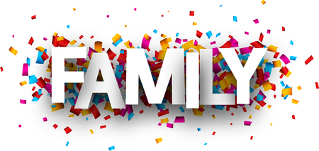 Family card with colorful paper confetti. Vector background.