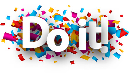 Do it! Card with colorful paper confetti. Vector background.