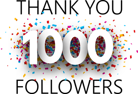 Thank you, 1000 followers. Card with colorful confetti for social network. Vector background.