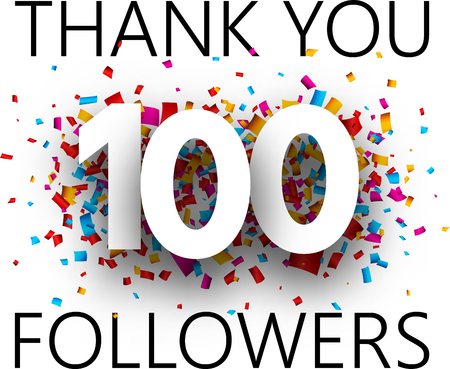 Thank you, 100 followers. Card with colorful confetti for social network. Vector background.