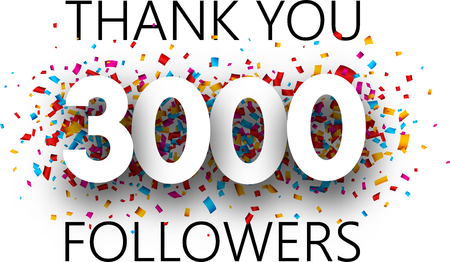 Thank you, 3000 followers. Poster with colorful confetti for social network. Vector background. Ilustrace