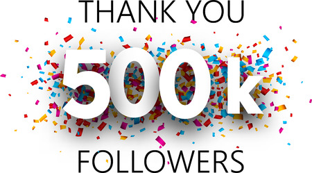 Thank you, 500k followers. Card with colorful confetti for social network. Vector background.