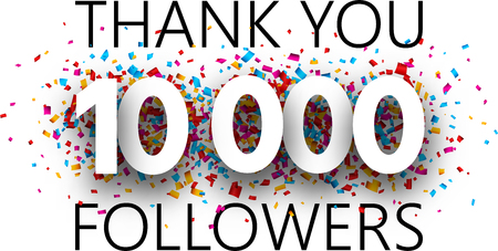 Thank you, 10000 followers. Poster with colorful confetti for social network. Vector background.