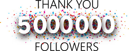 Thank you, 5000000 followers. Poster with colorful confetti for social network. Vector background.