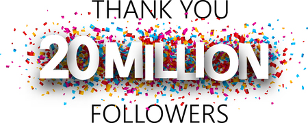 Thank you, 20 million followers. Banner with colorful confetti for social network. Vector background.
