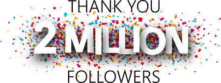 Thank you, 2 million followers. Banner with colorful confetti for social network. Vector background.