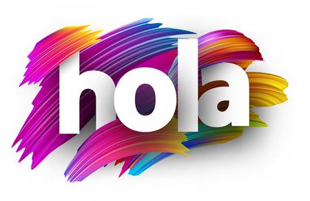 Hola sign, Spanish. Colorful brush design. Vector background. Illustration