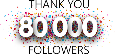 Thank you, 80000 followers. Poster with colorful confetti for social network. Vector background.