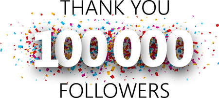 Thank you, 100000 followers. Poster with colorful confetti for social network. Vector background. Illustration
