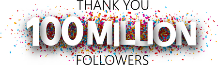 Thank you, 100 million followers. Banner with colorful confetti for social network. Vector background.