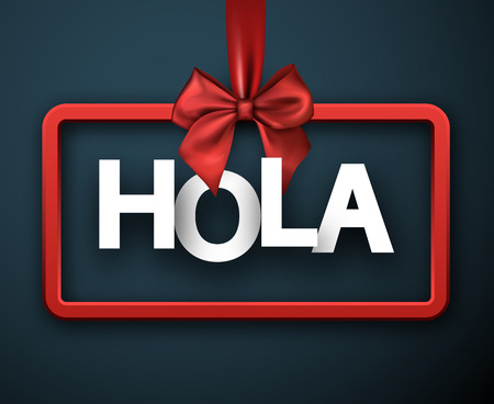 Blue hey sign with red satin bow, Spanish. Vector background.