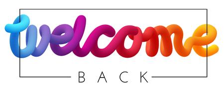 Willkommen zurück Spektrum Inschrift oder Druck isoliert auf weißem Hintergrund. Vektorschablone für Plakat, Fahnenentwurf.