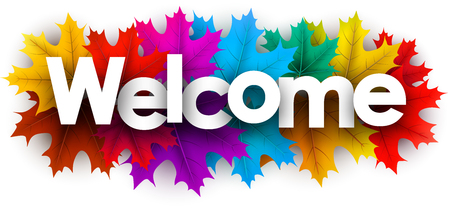 Autumn welcome sign with colorful maple leaves. Vector background.
