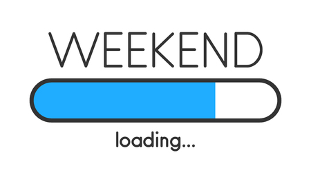 Loading weekend blue creative poster with progress bar. Vector background.
