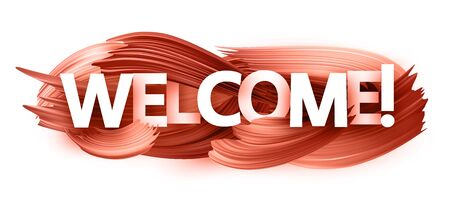 Welcome paper text banner with living coral brush strokes on white background. Vector illustration. Stock Illustratie