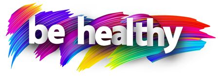 Small letters be healthy sign over brush strokes background. Vector design element. Ilustración de vector