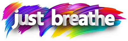 Small letters just breathe sign on multi-colored brush strokes background. Vector design element for banners, posters, cards, website. Çizim