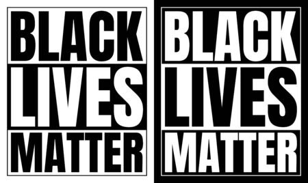 Black and white black lives matter sign. Black letters on white background and white letters on black background. Vector illustration.