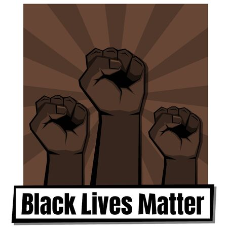Three clenched fists with black lives matter sign. Dark brown hands on brown background. Vector illustration.